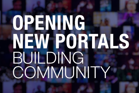 Opening New Portals, Building Community
